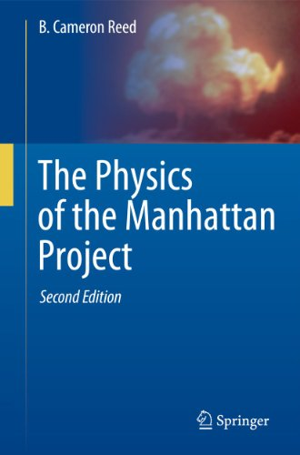 The Physics of the Manhattan Project - Reed, Bruce Cameron