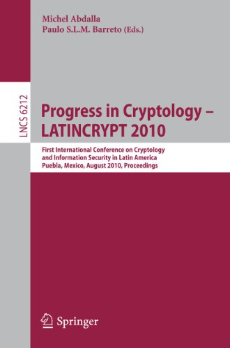 Progress in Cryptology - LATINCRYPT 2010 : First International Conference on Cryptology and Information Security in Latin America, Puebla, Mexico, August 8-11, 2010, Proceedings - Michel Abdalla