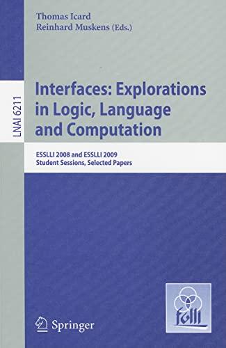 Interfaces: Explorations in Logic, Language and Computation - Thomas Icard