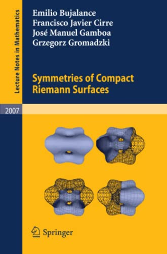 9783642148279: Symmetries of Compact Riemann Surfaces (Lecture Notes in Mathematics, Vol. 2007)
