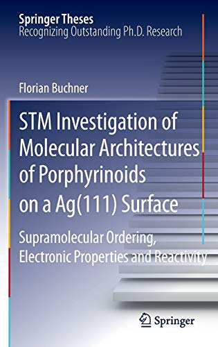 9783642148392: STM Investigation of Molecular Architectures of Porphyrinoids on a Ag(111) Surface: Supramolecular Ordering, Electronic Properties and Reactivity (Springer Theses)