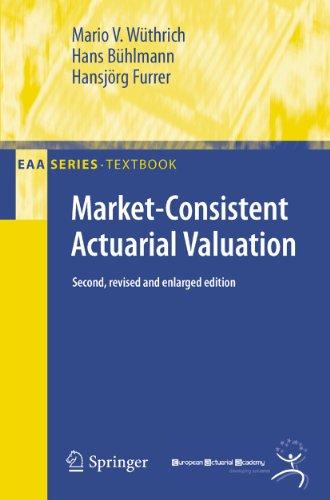 Market-Consistent Actuarial Valuation (EAA Series) - Mario V. Wuthrich; Hans Buhlmann; Hansjorg Furrer