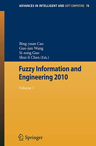 Fuzzy Information and Engineering 2010. Vol. 1: Bing-Yuan Cao