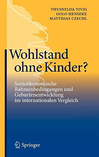 9783642149825: Wohlstand Ohne Kinder?: Soziookonomische Rahmenbedingungen Und Geburtenentwicklung Im Internationalen Vergleich