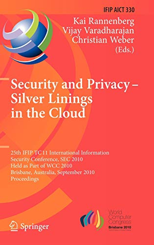 Security and Privacy - Silver Linings in the Cloud: 25th IFIP TC 11 International Information ...