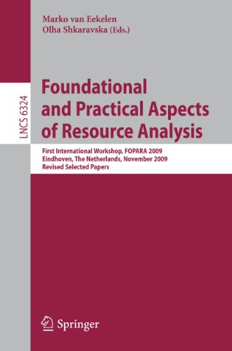 Foundational and Practical Aspects of Resource Analysis : First International Workshop, FOPARA 2009, Eindhoven, The Netherlands, November 6, 2010, Revised Selected Papers - Marko van Eekelen