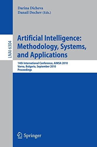 Artificial Intelligence: Methodology, Systems, and Applications : 14th International Conference, AIMSA 2010, Varna, Bulgaria, September 8-10, 2010. Proceedings - Darina Dicheva