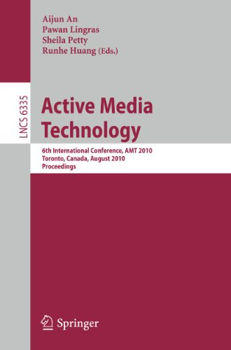 9783642154690: Active Media Technology: 6th International Conference, AMT 2010, Toronto, Canada, August 28-30, 2010, Proceedings (Lecture Notes in Computer Science / ... Applications, incl. Internet/Web, and HCI)