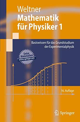 Mathematik für Physiker 1: Basiswissen für das Grundstudium der Experimentalphysik (Springer-Lehrbuch) (German Edition) - Weltner, Klaus