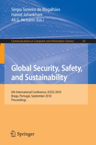 Global Security, Safety, and Sustainability : 6th International Conference, ICGS3 2010, Braga, Portugal, September 1-3, 2010. Proceedings - Sergio Tenreiro de Magalhaes