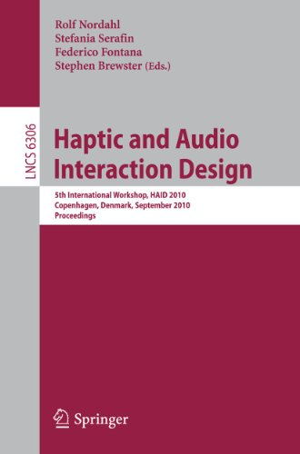 9783642158407: Haptic and Audio Interaction Design: 5th International Workshop, HAID 2010, Copenhagen, Denmark, September 16-17, 2010, Proceedings (Lecture Notes in Computer Science)