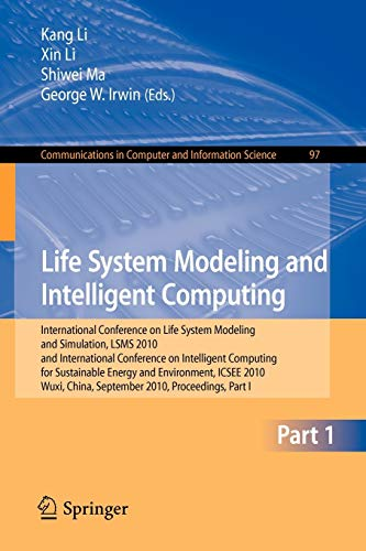 9783642158520: Life System Modeling and Intelligent Computing: International Conference on Life System Modeling and Simulation, LSMS 2010, and International ... in Computer and Information Science)