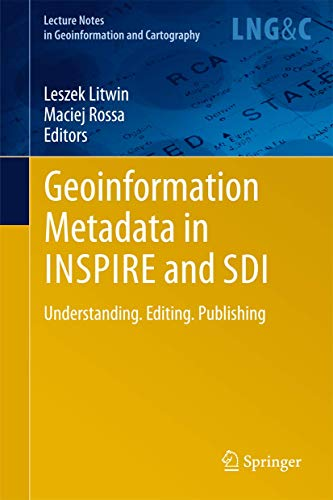 9783642158612: Geoinformation Metadata in INSPIRE and SDI: Understanding. Editing. Publishing (Lecture Notes in Geoinformation and Cartography)