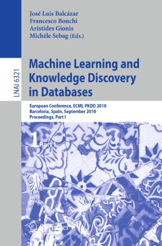Machine Learning and Knowledge Discovery in Databases : European Conference, ECML PKDD 2010, Barcelona, Spain, September 20-24, 2010. Proceedings, Part I - José L. Balcázar