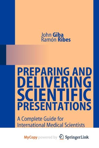 9783642158902: Preparing and Delivering Scientific Presentations: A Complete Guide for International Medical Scientists