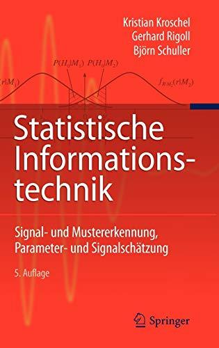 9783642159534: Statistische Informationstechnik: Signal - und Mustererkennung, Parameter- und Signalschätzung (German Edition)