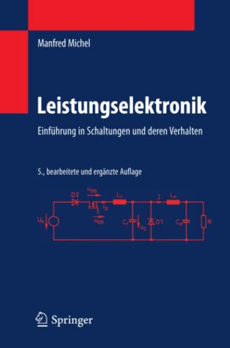 Leistungselektronik: Einf�hrung in Schaltungen und deren Verhalten Manfred Michel Author