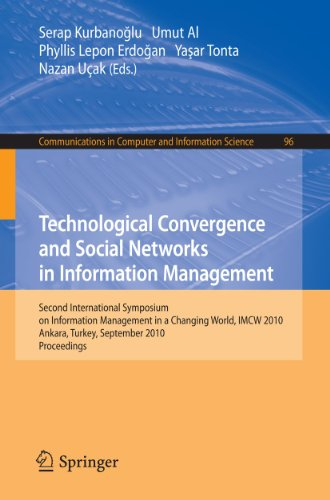 Technological Convergence and Social Networks in Information Management: Second International ...