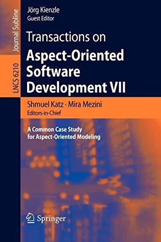 Transactions on Aspect-Oriented Software Development VII: A: Editor-Shmuel Katz; Editor-Mira