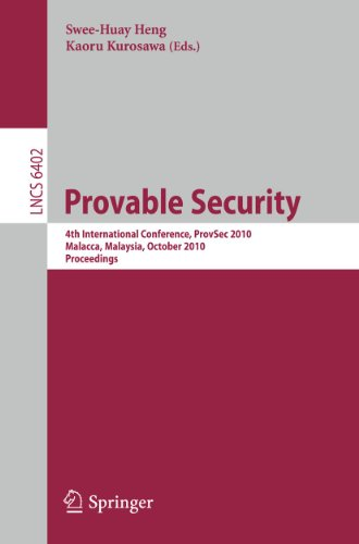 Provable Security. 4th International Conference, ProvSec 2010,: PROVABLE SECURITY. 4TH