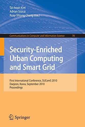 Security-Enriched Urban Computing and Smart Grid: First International Conference, SUComS 2010 ...