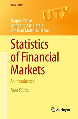 Statistics of Financial Markets: An Introduction (Universitext): Franke, J�rgen; H�rdle, Wolfgang ...