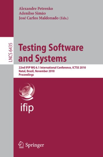 9783642165726: Testing Software and Systems: 22nd IFIP WG 6.1 International Conference, ICTSS 2010, Natal, Brazil, November 8-10, 2010, Proceedings (Lecture Notes in ... / Programming and Software Engineering)