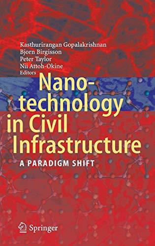 Nanotechnology in Civil Infrastructure: A Paradigm Shift (Hardback)