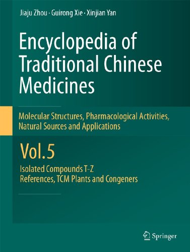 Encyclopedia of Traditional Chinese Medicines 5 - Molecular Structures, Pharmacological Activities,...