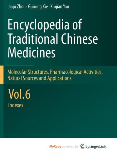 9783642167454: Encyclopedia of Traditional Chinese Medicines - Molecular Structures, Pharmacological Activities, Natural Sources and Applications: Vol. 6: Indexes