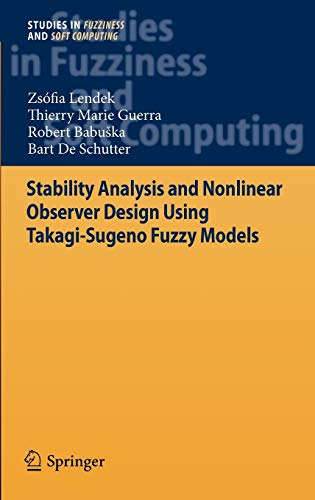 9783642167751: Stability Analysis and Nonlinear Observer Design using Takagi-Sugeno Fuzzy Models (Studies in Fuzziness and Soft Computing)