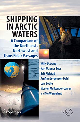 9783642167898: Shipping in Arctic Waters: A comparison of the Northeast, Northwest and Trans Polar Passages
