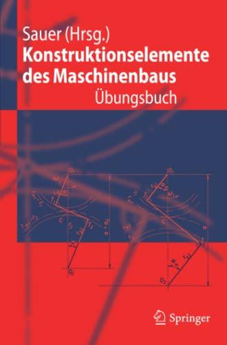 9783642168000: Konstruktionselemente des Maschinenbaus - �bungsbuch: Mit durchgerechneten L�sungen