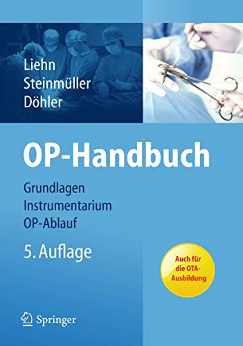 9783642168444: OP-Handbuch: Grundlagen, Instrumentarium, OP-Ablauf (German Edition)