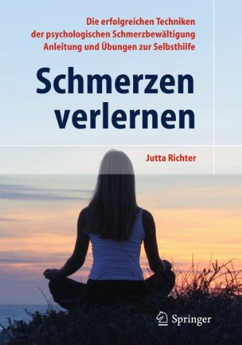 9783642168482: Schmerzen verlernen: Die erfolgreichen Techniken der psychologischen Schmerzbewältigung. Anleitung und Übung zur Selbsthilfe