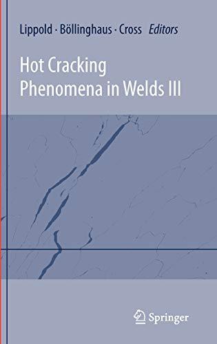 Hot Cracking Phenomena in Welds III: John Lippold