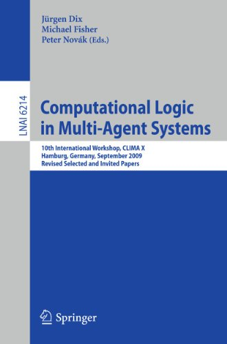 9783642168666: Computational Logic in Multi-Agent Systems: 10th International Workshop, CLIMA-X 2009, Hamburg, Germany, September 9-10, 2009, Revised Selected and Invited Papers (Lecture Notes in Computer Science)