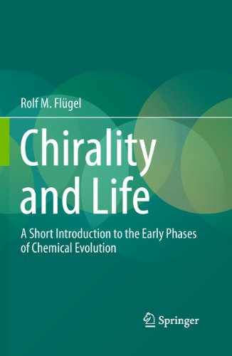 9783642169762: Chirality and Life: A Short Introduction to the Early Phases of Chemical Evolution