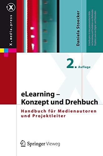 9783642172052: eLearning - Konzept und Drehbuch: Handbuch f�r Medienautoren und Projektleiter (X.media.press)