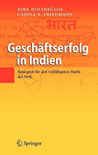 9783642172113: Geschaftserfolg in Indien: Strategien fur den Vielfaltigsten Markt der Welt