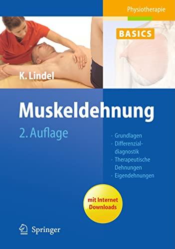 9783642172588: Muskeldehnung: Grundlagen, Differenzialdiagnostik, Therapeutische Dehnungen, Eigendehnungen (Physiotherapie Basics) (German Edition)