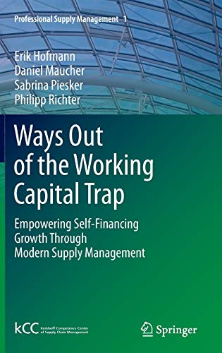 Ways Out of the Working Capital Trap: Richter, Philipp, Piesker,