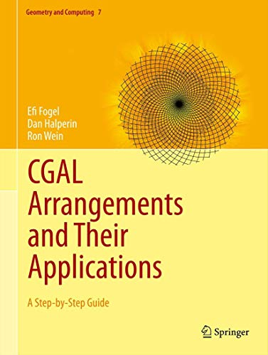 9783642172823: CGAL Arrangements and Their Applications: A Step-by-Step Guide (Geometry and Computing)