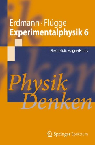 9783642172953: Experimentalphysik 6: Elektrizität, Magnetismus Physik Denken (Springer-Lehrbuch) (German Edition)