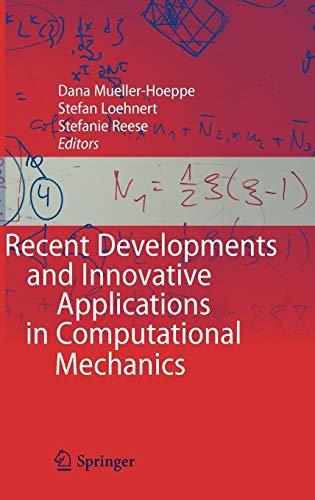 Recent Developments and Innovative Applications in Computational Mechanics: Dana Mueller-Hoeppe