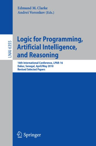 Logic for Programming, Artificial Intelligence, and Reasoning: 16th International Conference, LPAR-...