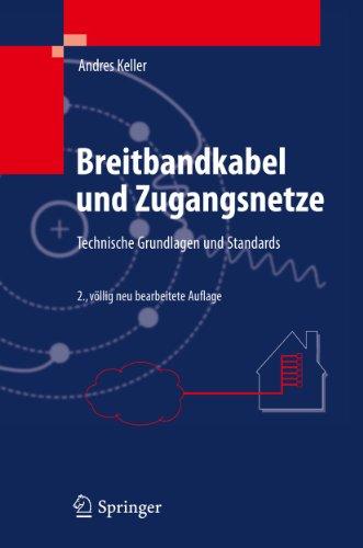 9783642176302: Breitbandkabel und Zugangsnetze: Technische Grundlagen und Standards