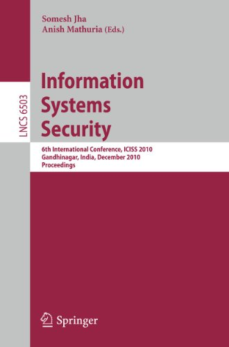 9783642177132: Information Systems Security: 6th International Conference, ICISS 2010, Gandhinagar, India, December 17-19, 2010 (Lecture Notes in Computer Science)