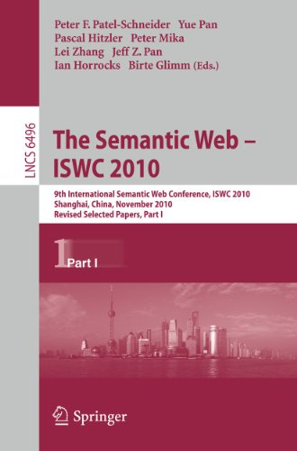 9783642177453: The Semantic Web - ISWC 2010: 9th International Semantic Web Conference, ISWC 2010, Shanghai, China, November 7-11, 2010, Revised Selected Papers, ... Applications, incl. Internet/Web, and HCI)