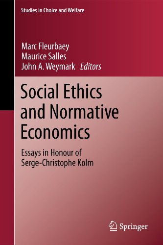 Social Ethics and Normative Economics: Essays in Honour of Serge-Christophe Kolm (Studies in Choice...